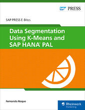 Data Segmentation Using K-Means and SAP HANA PAL