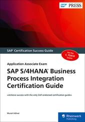 SAP S/4HANA Business Process Integration Certification Guide: Application Associate Exam