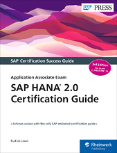 SAP HANA 2.0 Certification Guide: Application Associate Exam